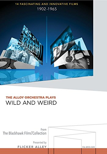 The Alloy Orchestra Plays Wild and Weird (14 Fascinating and Innovative Films 1902-1965)