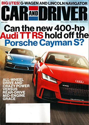 Car and Driver Magazine March 2018 | Audi TT RS – Porsche Cayman S