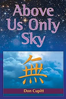 Above Us Only Sky by [Cupitt, Don]