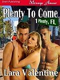 Plenty to Come [Plenty, FL 1] (Siren Publishing Menage Amour)