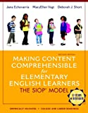 Making Content Comprehensible for Elementary English Learners : The SIOP Model, Short, Deborah J. and Echevarria, Jana J., 0133362604
