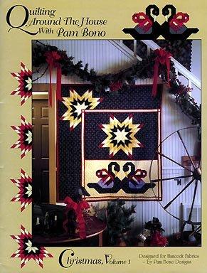 Bono Christmas - Quilting Around the House with Pam Bono: Christmas, Vol. 1