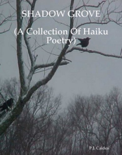 SHADOW GROVE (A Collection of Haiku Poetry) ()