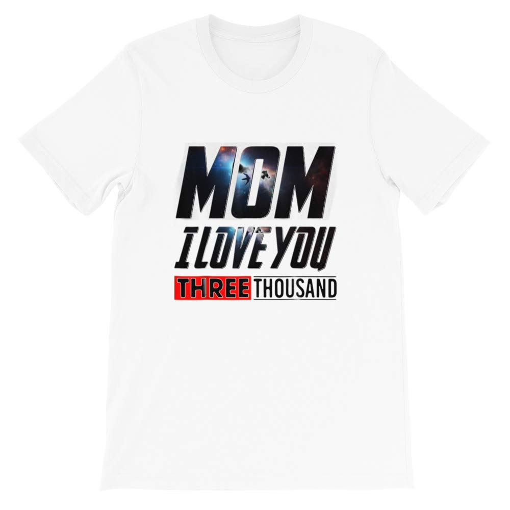 Mom I Love You 3000 Shirt Funny for Mom Gift for Mothers Day Unisex T-Shirt