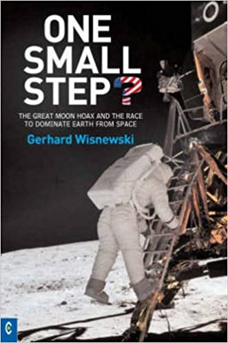One Small Step? : The Great Moon Hoax and the Race to Dominate Earth