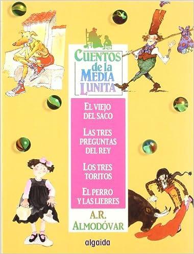 Cuentos de la Media Lunita 2: El viejo del saco, Las tres preguntas del rey, Los tres toritos, El perro y las liebres Infantil - Juvenil - Cuentos De La ...