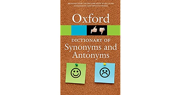 The Oxford Dictionary Of Synonyms And Antonyms By Oxford