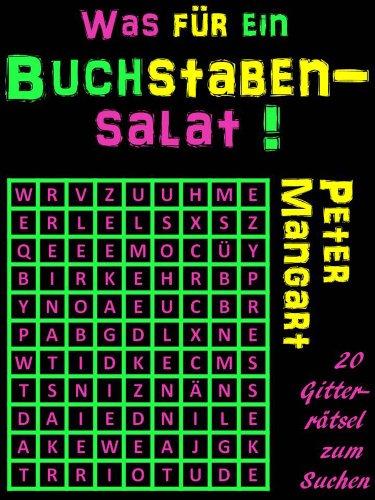 Was für ein Buchstabensalat! 20 Gitterrätsel zum Suchen (German Edition)