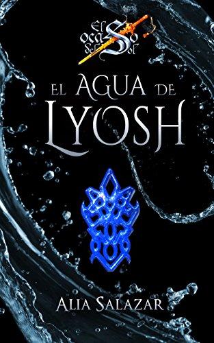 El agua de Lyosh: Volumen 4 (El ocaso del sol) (Spanish Edition