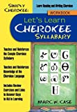 Simply Cherokee: Let's Learn Cherokee, Marc W. Case, 1477241574
