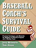 Baseball Coach's Survival Guide, Jerry Weinstein and Tom Alston, 0787966215