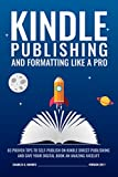 Kindle Publishing and Formatting like a Pro (Second edition): 83 Proven Tips to Self-Publish on Kindle Direct Publishing and Give Your Digital Book an Amazing Facelift
