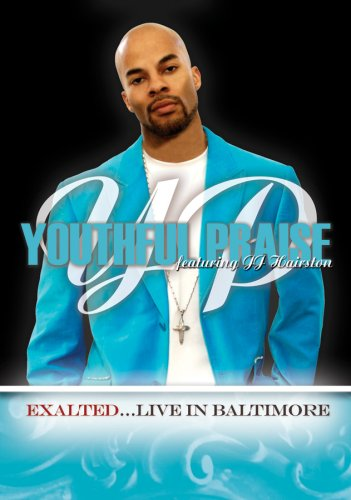 Youthful Praise: Exalted... Live in Baltimore by E1 ENTERTAINMENT