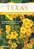 img - for Texas Getting Started Garden Guide: Grow the Best Flowers, Shrubs, Trees, Vines & Groundcovers (Garden Guides) book / textbook / text book