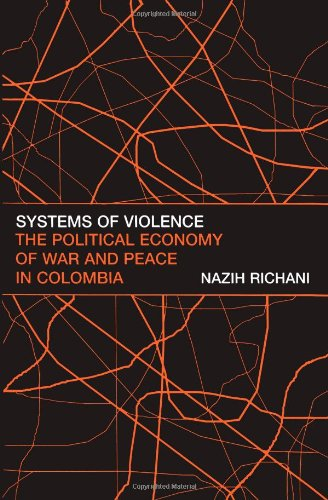 Systems of Violence: The Political Economy of War and Peace in Colombia (SUNY series in Global Politics)