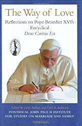 The Way of Love: Reflections on Pope Benedict XVI's Encyclical Deus Caritas Est