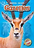 Gazelles (Blastoff! Readers: Animal Safari)