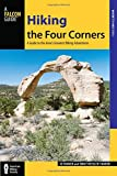 Hiking the Four Corners: A Guide to the Area s Greatest Hiking Adventures (Regional Hiking Series)