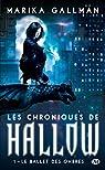 Les Chroniques de Hallow, tome 1 : Le ballet des ombres par Gallman