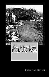 Ein Mord am Ende der Welt. Kriminalroman.