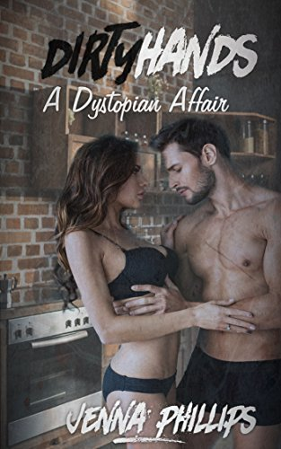 Dirty Hands: A Dystopian Affair (Post-Plague Sex Book 2)