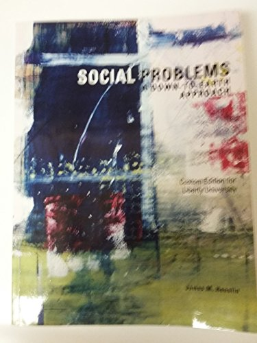 Social Problems: A Down-to-earth Approach (Custom Edition for Liberty University)