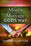 Money and Marriage God's Way, Howard Dayton, 0802422586
