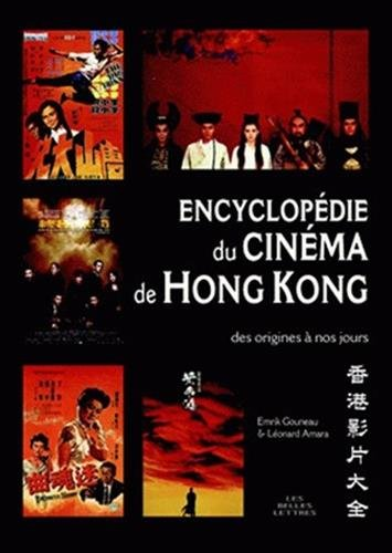(Encyclopédie du cinéma de Hong Kong: des origines à nos jours (Romans, Essais, Poesie, Documents) (French Edition))