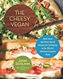img - for The Cheesy Vegan: More Than 125 Plant-Based Recipes for Indulging in the World s Ultimate Comfort Food book / textbook / text book