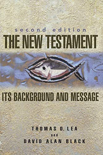 (The New Testament: Its Background and Message)