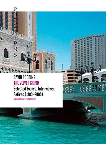 David Robbins: The Velvet Grind: Selected Essays, Interviews, Satires (1983-2005)