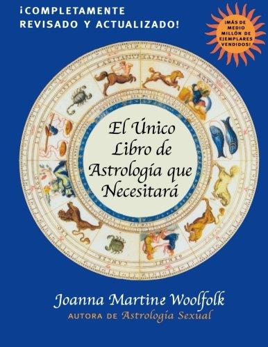 El Unico Libro de Astrologia Que Necesitara (Spanish Edition)