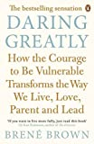 img - for Daring Greatly How the Courage to Be Vulnerable Transforms the Way We Live, Love, Parent, and Lead by Bren? Brown (2013-09-01) book / textbook / text book