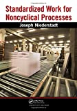 Standardized Work for Noncyclical Processes