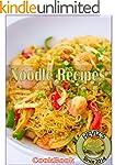 Noodle Recipes: 101 Delicious, Nutrit...