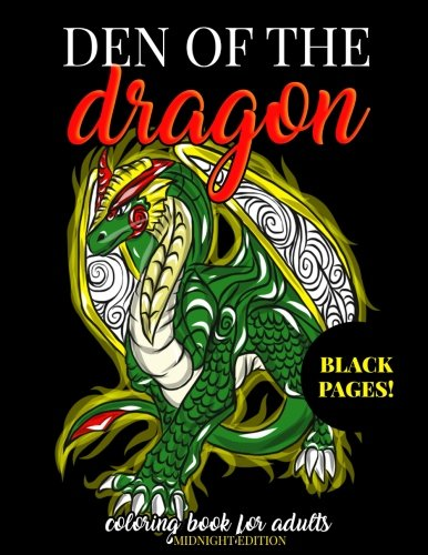 Detailed Dragon - Den of the Dragon Coloring Book for Adults Midnight Edition: Detailed Hand Drawn Dragon Designs for Dragon Lovers and Dragon Masters to Relieve Stress ... Book (Dragon Activity Book) (Volume 2)