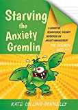Starving the Anxiety Gremlin for Children Aged 5-9 (Gremlin and Thief CBT Workbooks)