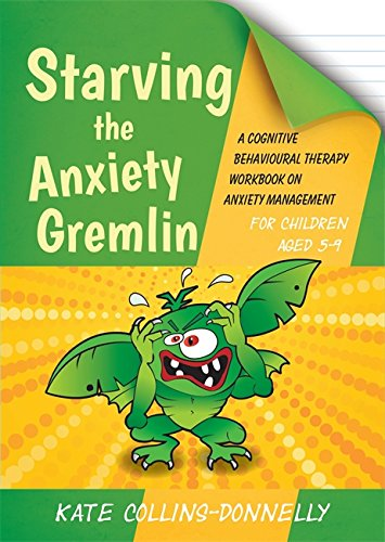 Starving the Anxiety Gremlin for Children Aged 5-9: A Cognitive Behavioural Therapy Workbook on Anxiety Management (Gremlin and Thief CBT Workbooks) pdf