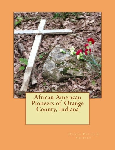 Search : African American Pioneers of Orange County, Indiana