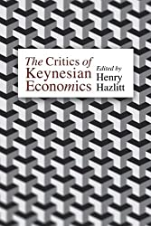 The Critics of Keynesian Economics (LvMI)