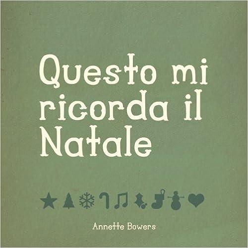 Libros de audio gratis para descargar en la computadoraQuesto mi ricorda il Natale (Italian Edition) by Annette Bowers en español RTF 1492781053