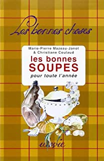 Les bonnes soupes : pour toute l'année, Mazeau-Janot, Marie-Pierre