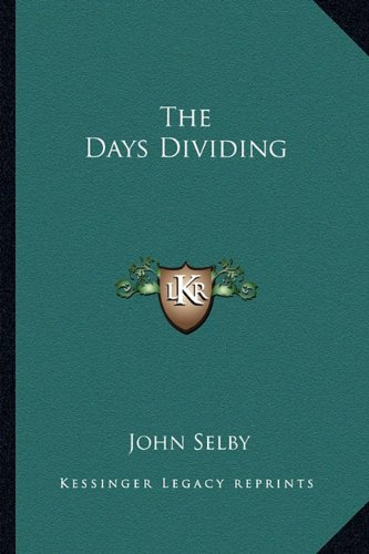 The Days Dividing by John Selby