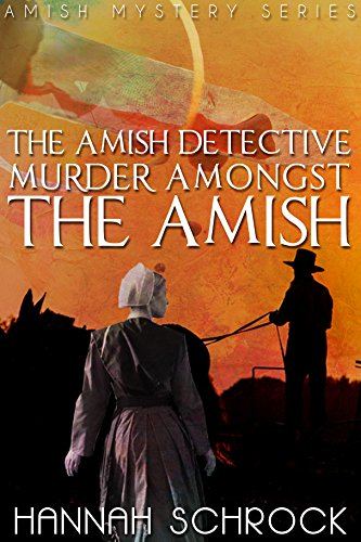 Murder Amongst the Amish by [Schrock, Hannah]