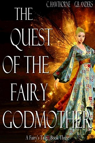 The Quest of the Fairy Godmother (A Fairy's Tale Book 3)