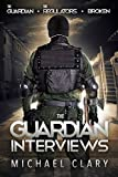 The Guardian Interviews: The Guardian, The Regulators, Broken by Michael Clary (2015-04-28)
