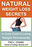 Natural Weight Loss Secrets, Pao Chang, 1453884734