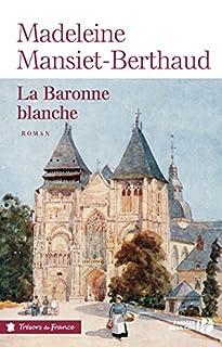 La baronne blanche, Mansiet-Berthaud, Madeleine