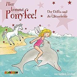 Der Delfin und die Glitzerhöhle (Hier kommt Ponyfee 19)