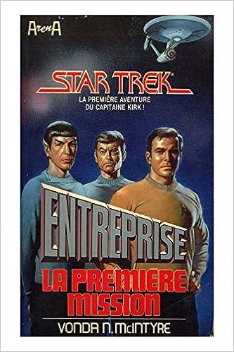 Lire en ligne Star Trek Entreprise La première mission / McIntyre, Vonda N / Réf: 26210 pdf, epub ebook